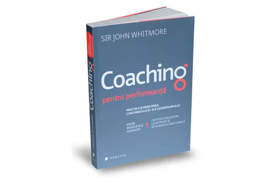 Coaching pentru performanta – Sir John Whitmore